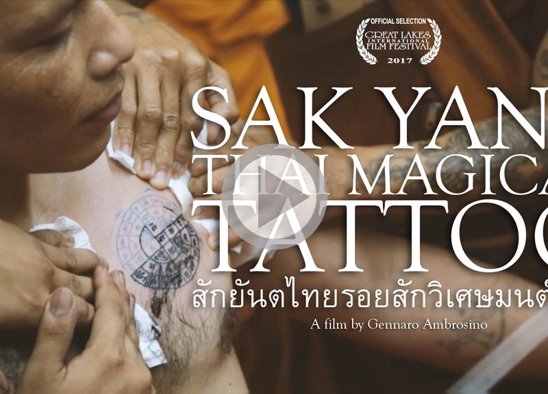 Sak Yant: Thai Magical Tattoo and Wai Kru Festival 2017 – [Documentary]